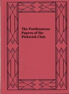 The Posthumous Papers of the Pickwick Club, v. 1(of 2) by Charles Dickens