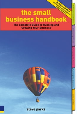 Book The Small Business Handbook: The Complete Guide to Running and Growing Your Business by Steve Parks