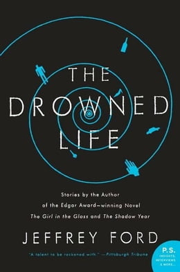 Book The Drowned Life by Jeffrey Ford
