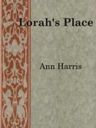 Lorah's Place by Ann Harris