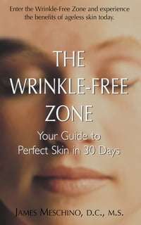 The Wrinkle-Free Zone: Your Guide to Perfect Skin in 30 Days