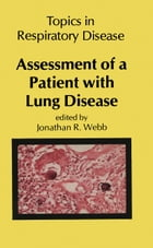 Assessment of a Patient with Lung Disease by J.R. Webb