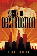 Seeds of Destruction e66e5097-a957-4a70-908e-d2b8ca952c6d