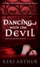 Dancing with the Devil: Number 1 in series by Keri Arthur