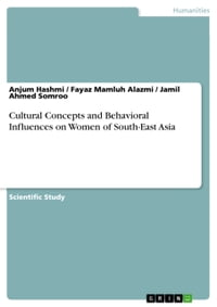 Cultural Concepts and Behavioral Influences on Women of South-East Asia