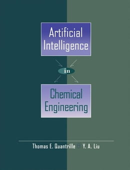 Book Artificial Intelligence in Chemical Engineering by Quantrille, Thomas E.