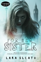 For Her Sister by Lara Sleath