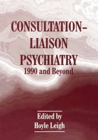 Consultation-Liaison Psychiatry: 1990 and Beyond