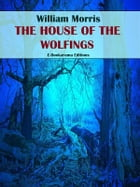 The House of Wolfings by William Morris