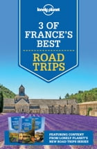 Lonely Planet 3 of France's Best Road Trips by Lonely Planet