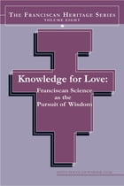 Knowledge For Love: Franciscan Science as the Pursuit of Wisdom