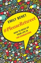 #PleaseRetweet by Emily Benet