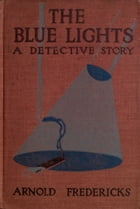 The Blue Lights by Arnold Fredericks