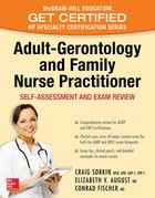 Adult-Gerontology and Family Nurse Practitioner: Self-Assessment and Exam Review: Nursing…