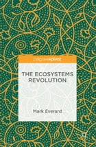 The Ecosystems Revolution by Mark Everard