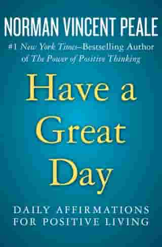 Have a Great Day: Daily Affirmations for Positive Living