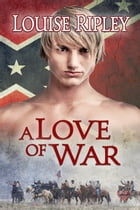 A Love of War by Louise Ripley