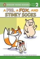 A Pig, a Fox, and Stinky Socks Cover Image