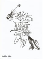 Live your life, come what may! by Delphine BLAISE