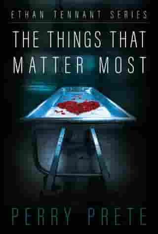 The Things That Matter Most by Perry Prete