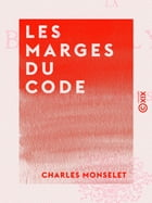 Les Marges du Code by Charles Monselet