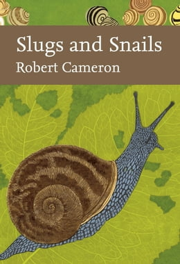 Book Slugs and Snails (Collins New Naturalist Library, Book 133) by Robert Cameron