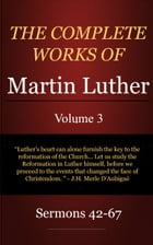 The Complete Works of Martin Luther, Volume 3 by Luther, Martin