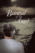 Betrayal of an Angel b69a3d97-7279-454a-b5ed-622e7e11ad3d