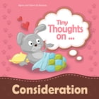 Tiny Thoughts on Consideration: Showing Concern for Others by Agnes de Bezenac