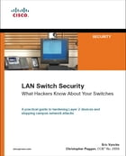LAN Switch Security: What Hackers Know About Your Switches by Eric Vyncke