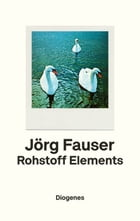 Rohstoff Elements by Jörg Fauser