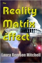 The Reality Matrix Effect