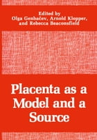 Placenta as a Model and a Source by Arnold Klopper