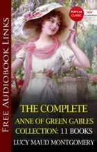 The Complete Anne of Green Gables Boxed Set (11 Books with Free Audio Links) -: (Anne of Green Gables,Anne of Avonlea,Anne of the Island,Anne's House  by Lucy Maud Montgomery