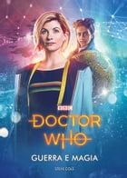 Doctor Who - Guerra e magia by Steve Cole