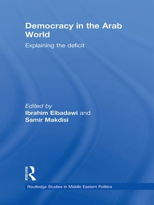 Democracy in the Arab World Explaining the Deficit