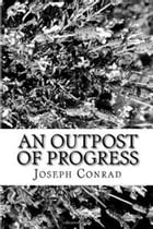 An Outpost of Progress by Joseph Conrad