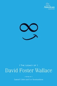 The Legacy of David Foster Wallace