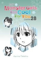 My Monster Girl's Too Cool for You, Chapter 28 by Karino Takatsu