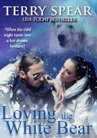 Loving the White Bear by Terry Spear