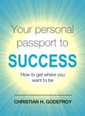 Your Personal Passport to Success 52279fe7-2fe9-4852-b533-d91eb310d431
