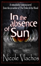In the Absence of Sun by Nicole Vlachos