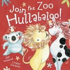Join the Zoo Hullabaloo by Jan Ormerod