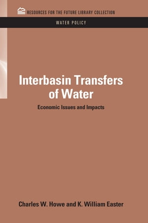 Interbasin Transfers of Water Economic Issues and Impacts