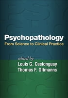 Psychopathology: From Science to Clinical Practice