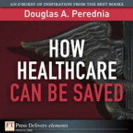 Book How Healthcare Can be Saved by Douglas A. Perednia