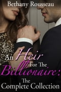An Heir For The Billionaire: The Complete Collection da0bb7e7-8cf7-4fbe-afc5-bb2efc82f05c