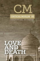 Critical Muslim 5: Love and Death