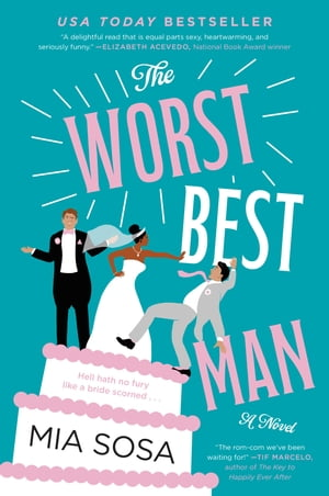 The Worst Best Man: A Novel by Mia Sosa