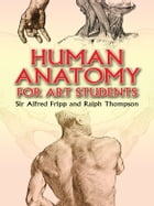 Human Anatomy for Art Students by Ralph Thompson